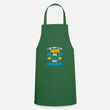 Eat I Just Want To Eat Tacos And Play Lacrosse Tee Shirt - Apron