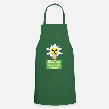 Nuclear Against nuclear power and nuclear energy for nuclear phase-out - Cooking Apron