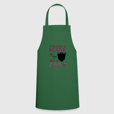 Saddle It is not a beard, but a saddle - Cooking Apron