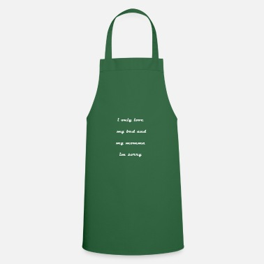 Rapper i only love my bed and my mom in the sorry gods plan - Cooking Apron