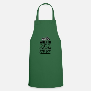 Ride Out when in doubt ride it out - Cooking Apron