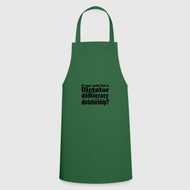Dictatorship or democracy - a choice - Cooking Apron