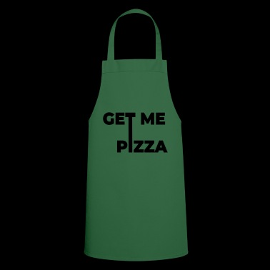 Pizza. Get me pizza. - Cooking Apron