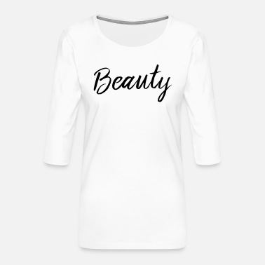 Beautiful Beauty - Women's Premium 3/4-Sleeve T-Shirt
