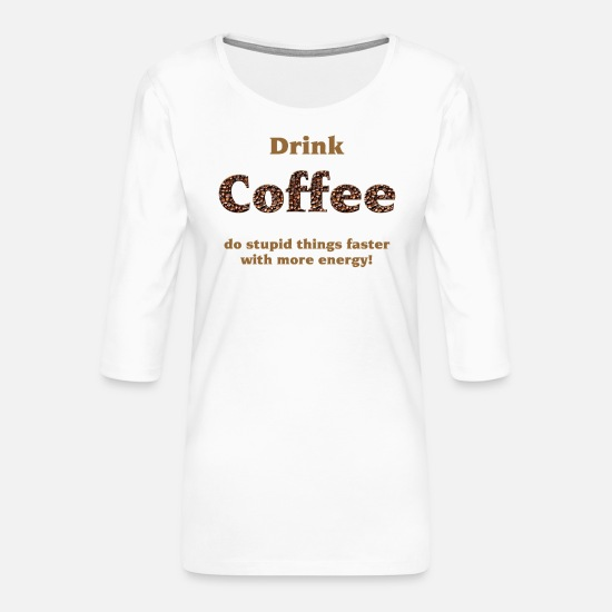 Latte Macchiato Long sleeve shirts - drink coffee - Women's Premium 3/4-Sleeve T-Shirt white