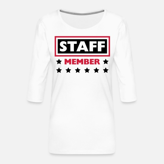 Party Long sleeve shirts - Staff Member - Women's Premium 3/4-Sleeve T-Shirt white