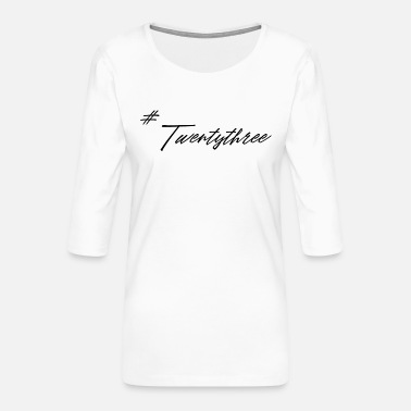 Twentythree twentythree - Birthday - 23 Birthday - Gift - Women's Premium 3/4-Sleeve T-Shirt
