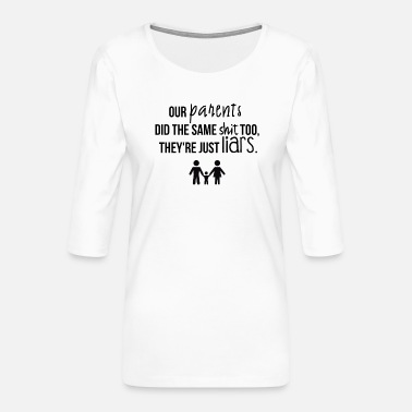 Parents nos parents - T-shirt Premium manches 3/4 Femme
