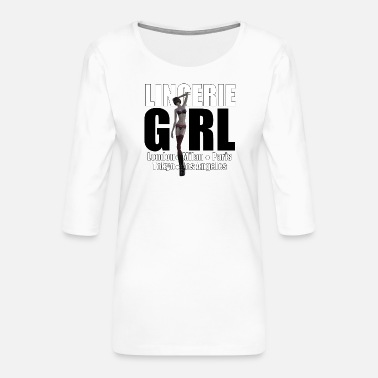 Fashion Underwear The Fashionable Woman - Lingerie Girl - Women's Premium 3/4-Sleeve T-Shirt