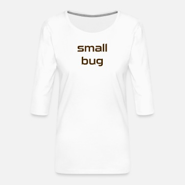 Bug bug - Frauen Premium 3/4-Arm Shirt