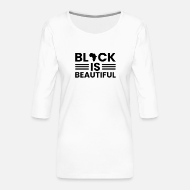 Beautiful Black is beautiful Black Lives Matter - Women's Premium 3/4-Sleeve T-Shirt