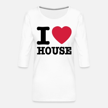 House i love house / I heart house - Premium T-skjorte med 3/4 erme for kvinner