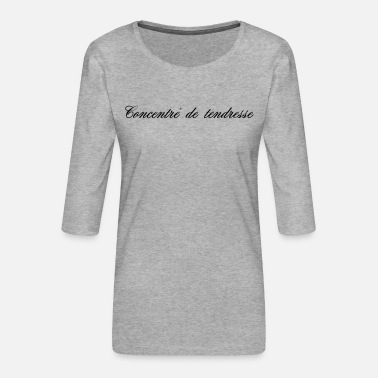 Tenderness CONCENTRATE OF TENDERNESS - Women's Premium 3/4-Sleeve T-Shirt