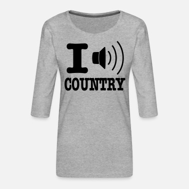 Country I music country / I love country - Dame Premium shirt med 3/4-ærmer