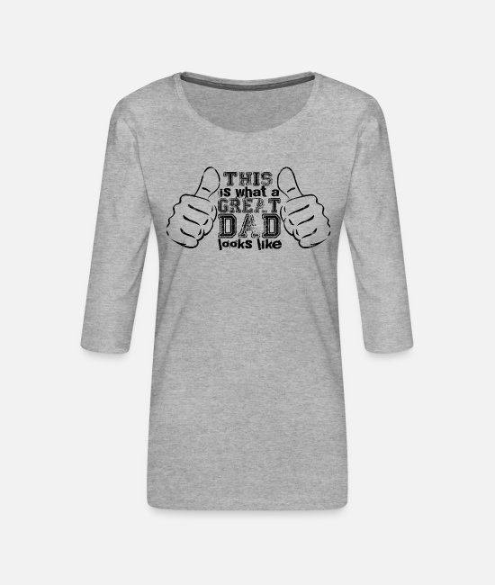Father And Son Long-Sleeved Shirts - Great Dad - Women's Premium 3/4-Sleeve T-Shirt heather grey