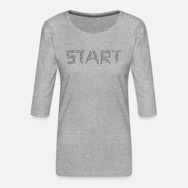Start Start in .. - Women's Premium 3/4-Sleeve T-Shirt