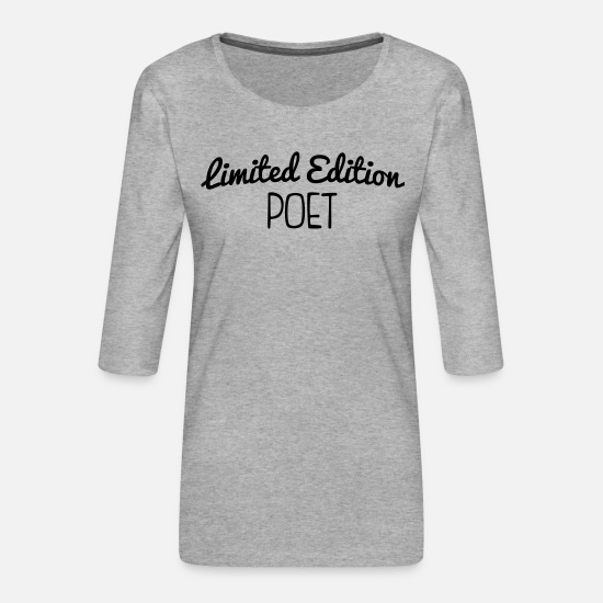 Limited Long sleeve shirts - limited edition poet - Women's Premium 3/4-Sleeve T-Shirt heather grey