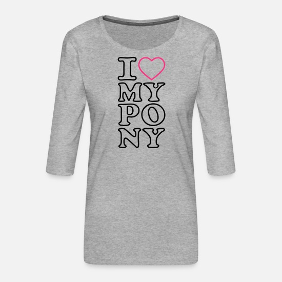 Haflinger Long sleeve shirts - I love my pony I heart my pony I love my Pony I - Women's Premium 3/4-Sleeve T-Shirt heather grey