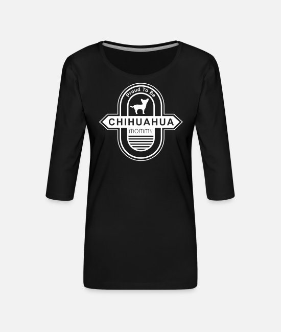 Cool Cool Cool Long-Sleeved Shirts - Chihuahua Dog Mommy | Dog mom dog owner - Women's Premium 3/4-Sleeve T-Shirt black