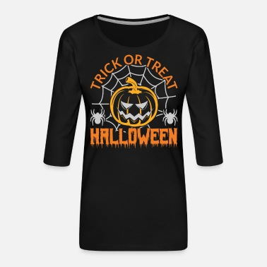 Trick or treat Halloween - Women's Premium 3/4-Sleeve T-Shirt
