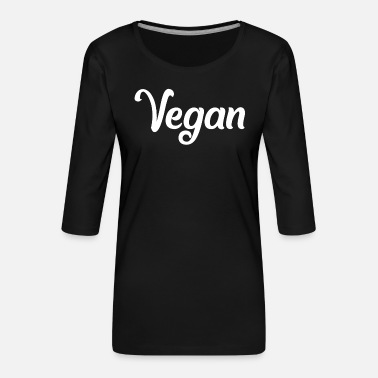 Fond Of Animals VEGAN - vegan - vegan - fond of animals - Women's Premium 3/4-Sleeve T-Shirt