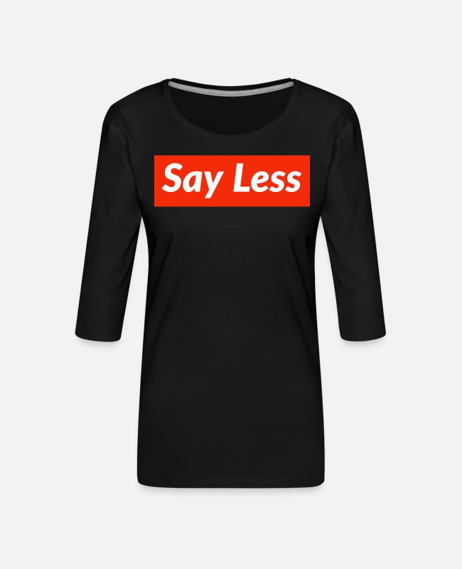Sayless Langarmshirts - Say less - Frauen Premium 3/4-Arm Shirt Schwarz