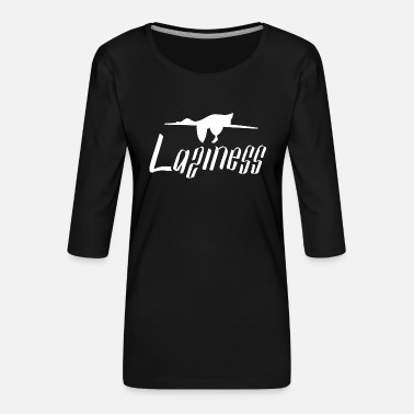 Lazy laziness - Women's Premium 3/4-Sleeve T-Shirt