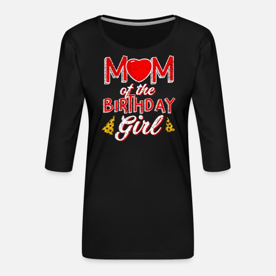 Gift Idea Long sleeve shirts - Mother of the Birthday Girl Mum Gift - Women's Premium 3/4-Sleeve T-Shirt black
