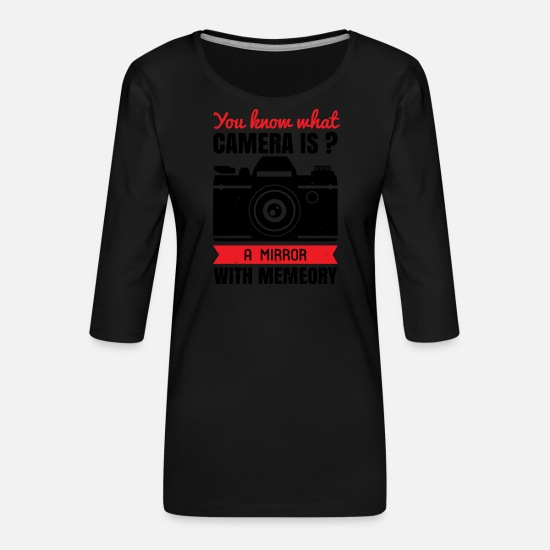 Image Manches longues - You know what camera is - T-shirt Premium manches 3/4 Femme noir