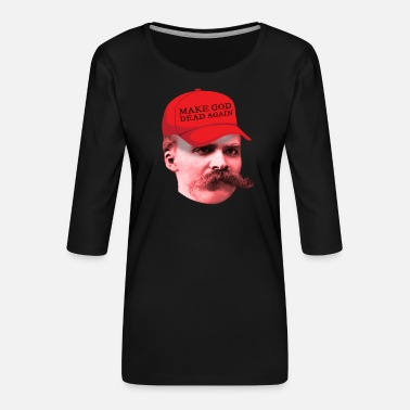 Philosophie Nietzsche Philosoph Make God Dead Again Anti Trump - Frauen Premium 3/4-Arm Shirt