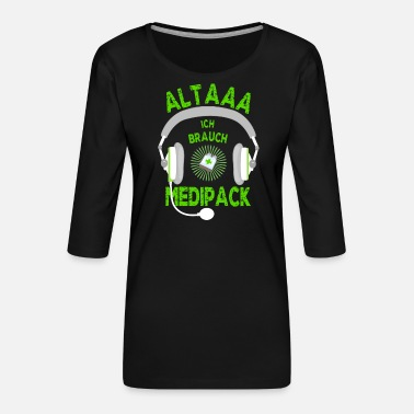 Ego Altaaa I need Medipack Gamer Gaming Zocker PC - Women's Premium 3/4-Sleeve T-Shirt