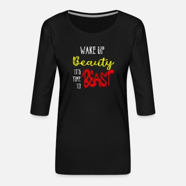 Biest Wake Up Beauty It's Time To Beast 3 - Women's Premium 3/4-Sleeve T-Shirt