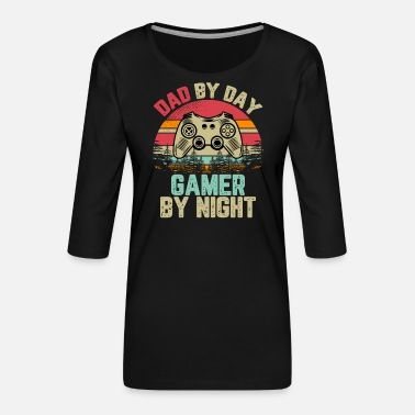 Night Dad By Day Gamer By Night - Women's Premium 3/4-Sleeve T-Shirt