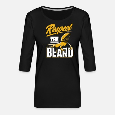 Beard Respect the Beard - Bearded Dragon Bartagamen - Frauen Premium 3/4-Arm Shirt