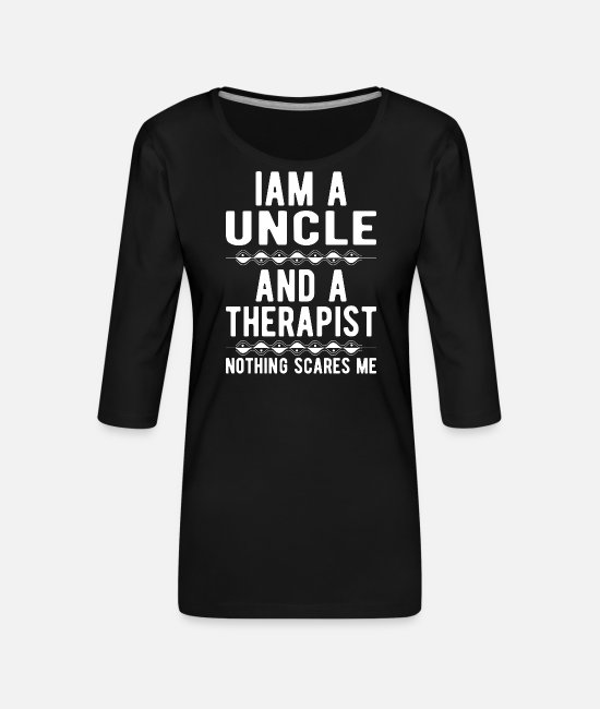 Mental Health Long-Sleeved Shirts - Uncle Therapist: Iam an Uncle and a Therapist - Women's Premium 3/4-Sleeve T-Shirt black