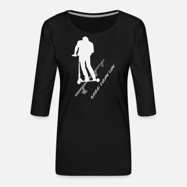 Stunt Scooter Grind Every Day - Frauen Premium 3/4-Arm Shirt