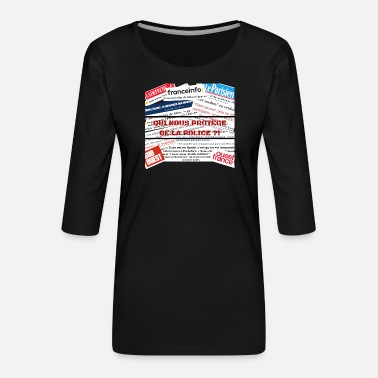 WHO PROTECTS US FROM THE POLICE? - Women's Premium 3/4-Sleeve T-Shirt