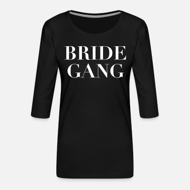 Gang Bride Gang | Animal Fashion - Frauen Premium 3/4-Arm Shirt