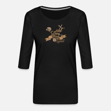 EAT SLEEP SHISHA REPEAT - Frauen Premium 3/4-Arm Shirt