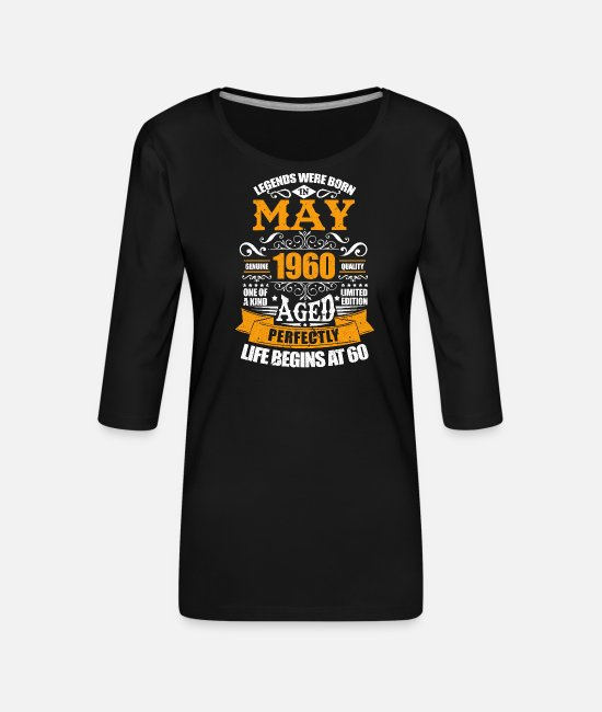 1960 Long sleeve shirts - May 1960 60th Birthday 60 Years Bday Gift - Women's Premium 3/4-Sleeve T-Shirt black