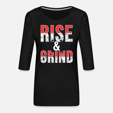 Geist Rise and grind - Frauen Premium 3/4-Arm Shirt