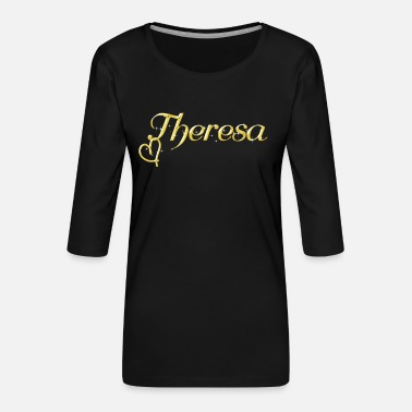 Womens Name Theresa name first name women name day - Women's Premium 3/4-Sleeve T-Shirt