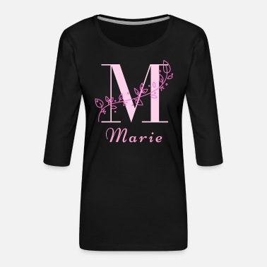Womens Name Marie women's name rare girl's name name with M - Women's Premium 3/4-Sleeve T-Shirt