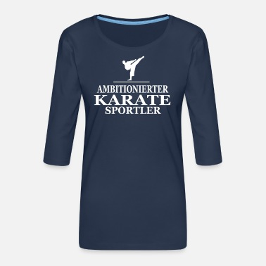 Karate Karate, Karate Trainer - Frauen Premium 3/4-Arm Shirt