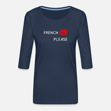 French Kiss French Kiss - Women's Premium 3/4-Sleeve T-Shirt