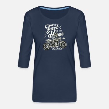 Cars Go Fast Or Go Home - Women's Premium 3/4-Sleeve T-Shirt