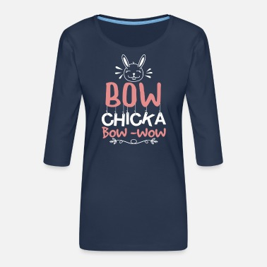 Bow Wow Easter bow chicka bow -wow - Women's Premium 3/4-Sleeve T-Shirt