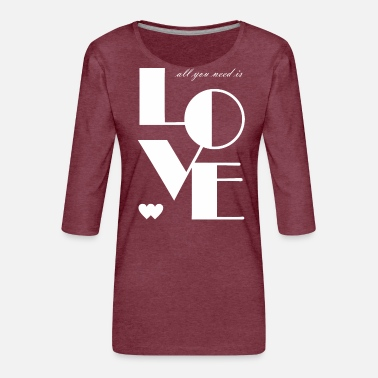 Love is all you need Love Valentine's Day bright 4 - Women's Premium 3/4-Sleeve T-Shirt