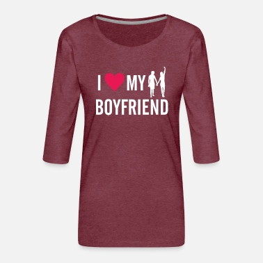 I Love my Boyfriend - Frauen Premium 3/4-Arm Shirt