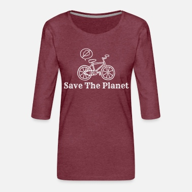 Öko Save The Planet - Bike - Frauen Premium 3/4-Arm Shirt